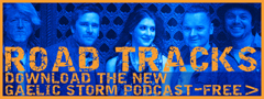 Check out the new Gaelic Storm podcast - Road Tracks