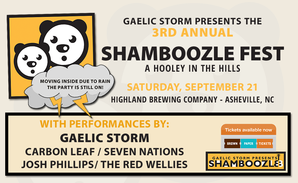 Gaelic Storm is bringing Shamboozle Fest back to the hills of Asheville for another unforgettable music and food festival on September 21, 2013! With four phenomenal live bands, food from some favorite local vendors, and plenty of activities for the whole family - all at a brewery in the beautiful mountains of North Carolina - this is a hooley in the hills you won't want to miss!
